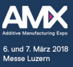 AMX Additive Manufacturing Expo Luzern